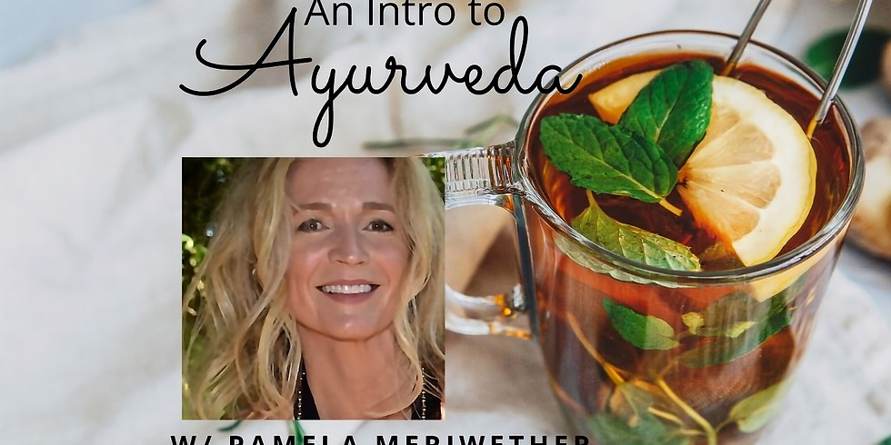 PAST EVENT - An Introduction to Ayurveda. Live-streamed