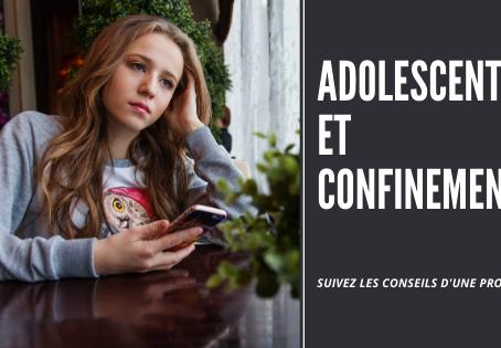 Adolescents en confinement : suivez les conseils d'une pro !