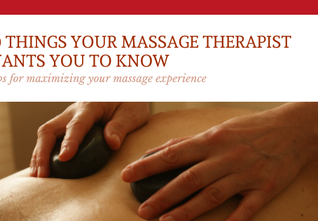 10 Things Your Massage Therapist Wants You To Know