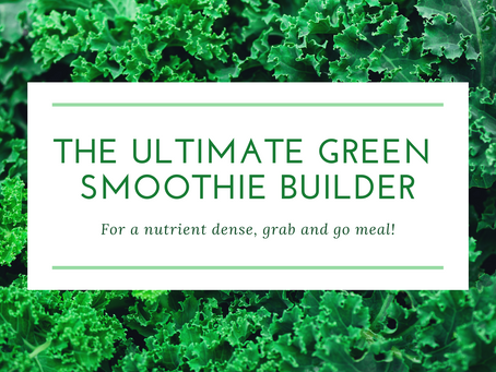 The Ultimate Green Smoothie Builder