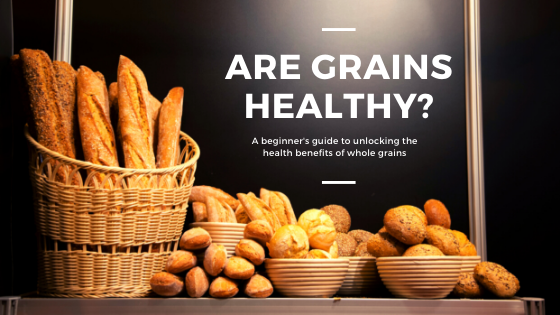 Are Grains Healthy?