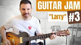 GUITAR JAM #3 Larry.jpg