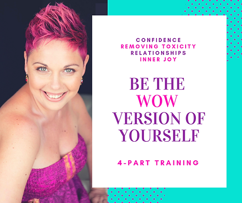 Be the WOW Version of Yourself: 4-Part Training