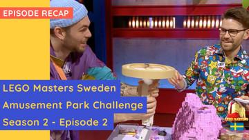 LEGO Masters Sweden - Amusement Park Challenge - S02E02 Recap