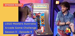 LEGO Masters Australia - S03E09 Recap -  'Arcade Game' Challenge