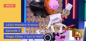 LEGO Masters France - Episode 3 Recap - Mega Cities & Cut In Half Challenge