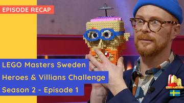 LEGO Masters Sweden - Heroes & Villians Challenge - S02E01 Recap