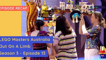 LEGO Masters Australia - S03E13 Recap -   Out On A Limb Challenge
