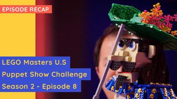 LEGO Masters USA - Puppet Show Challenge - S02E08 Recap