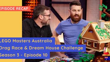 LEGO Masters Australia - S03E10 Recap - Drag Race & Dream House Challenges