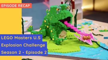 LEGO Masters USA - Explosion Challenge - S02E02 Recap