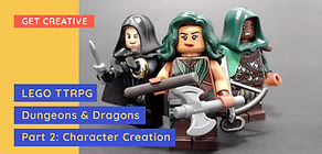 Dungeons & Dragons With LEGO: Part 2 - Character Creations