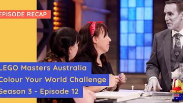LEGO Masters Australia - S03E12 Recap - Colour Your World Challenge