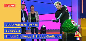 LEGO Masters France - Episode 2 Recap - The Smash Challenge & The Bridge Challenge