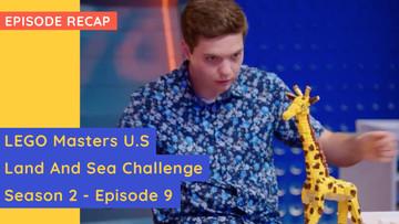 LEGO Masters USA - Land and Sea Challenge - S02E09 Recap