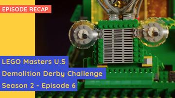 LEGO Masters USA - Replica Build / Demo Derby Challenge - S02E06 Recap
