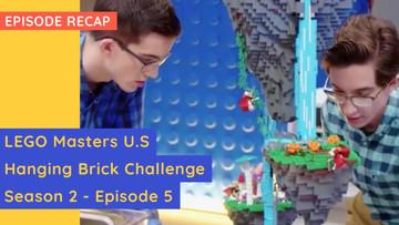 LEGO Masters USA - Hanging Brick Challenge - S02E05 Recap