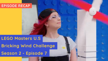 LEGO Masters USA - Bricking Wind - S02E07 Recap