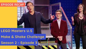 LEGO Masters USA - Make and Shake Challenge - S02E03 Recap