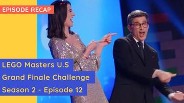 LEGO Masters USA - Season 2 Grand Finale - S02E12 Recap