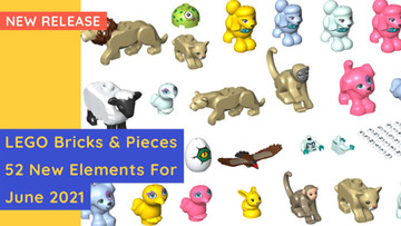 52 New LEGO Bricks & Pieces For June 2021 - A World-Class Menagerie