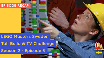 LEGO Masters Sweden - Tall Build & TV Show Challenge - S02E03 Recap