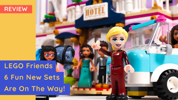 LEGO Friends - A Close Up Look At The Six Next Sets Arriving In June!