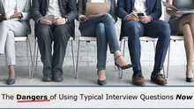 The Dangers of Using Typical Interview Questions [Article]