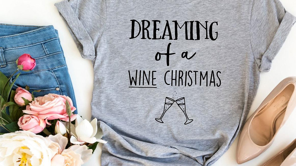 Dreaming Of a Wine Christmas T-shirt