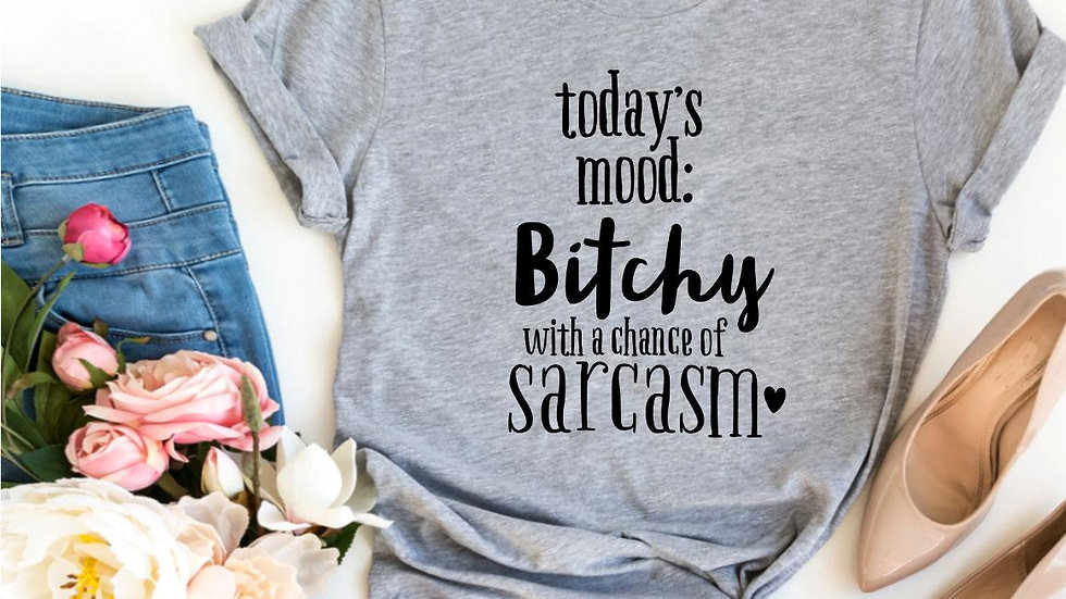 Bitchy With a Chance Of Sarcasm T-shirt