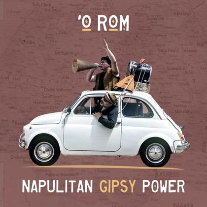 O'ROM- NAPULITAN GIPSY POWER