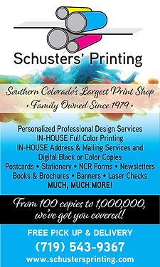 SCHUSTERS' PRINTING CO., INC. 4718 Eagleridge Circle Pueblo, CO 81008 719-543-9367 www.schustersprinting.com