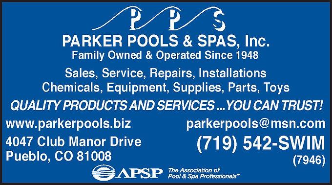 Parker Pools & Spas, Inc. 4047 Club Manor Dr.  Pueblo, CO 81008  719-542-7946 www.parkerpools.biz
