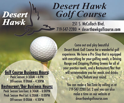 DESERT HAWK GOLF COURSE 251 S McCulloch Blvd  Pueblo West, CO 81007 719-547-2280 www.deserthawkgolfcourse.com