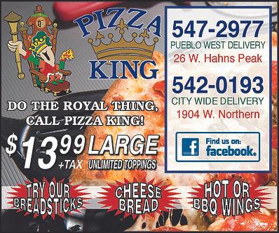 PIZZA KING 26 W Hahns Peak  Pueblo West, CO 81007 719-547-2977