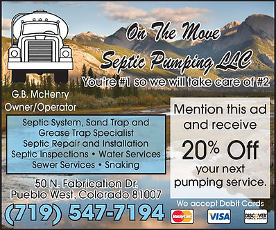 ON THE MOVE SEPTIC 50 N Fabrication Dr,  Pueblo West, CO 81007 719-547-7194