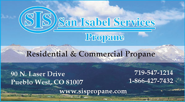 SAN ISABEL SERVICES PROPANE 90 N Laser Dr  Pueblo West, CO 81007 719-547-1214 www.sispropane.com