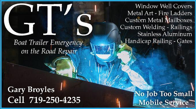 GT's Welding 2028 Morales Dr.  Pueblo West, CO 81007  719-250-4235
