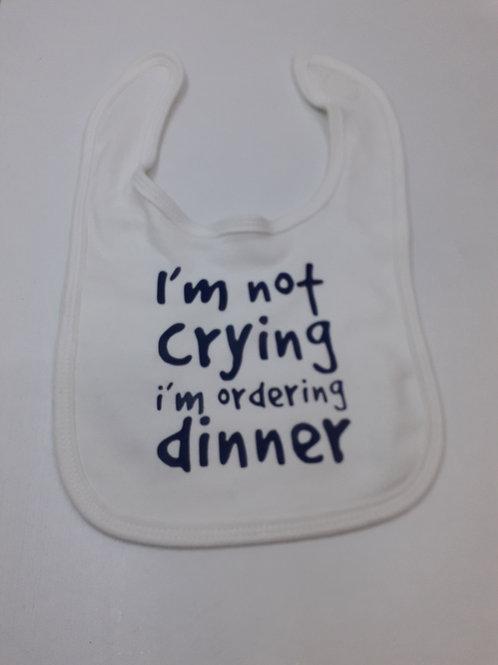 Slabbetje I'm not crying i'm ordering dinner