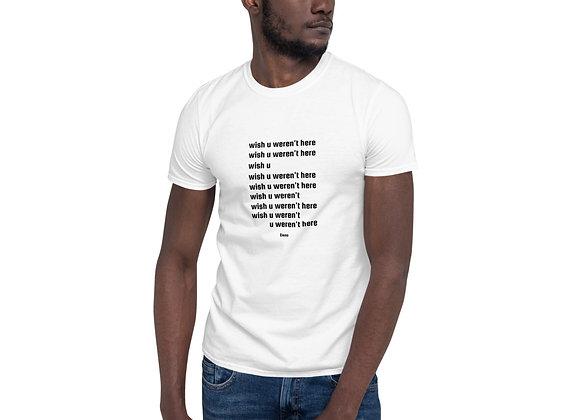 """wish u weren't here"" faded words white all gender T-shirt"