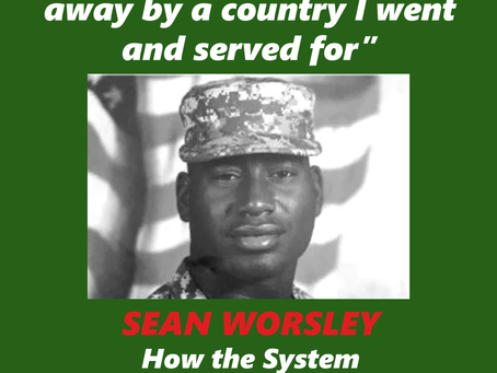 SEAN WORSLEY: How the System failed him