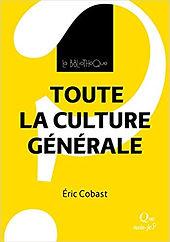 Toute la culture générale, Eric Cobast, La Bibliothèque Que sais-je?