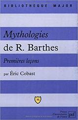 Mythologies de R. Barthes, Eric Cobast, PUF