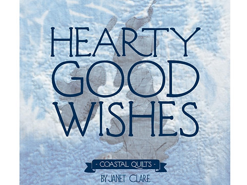 Hearty Good Wishes: Coastal Quilts by Janet Clare