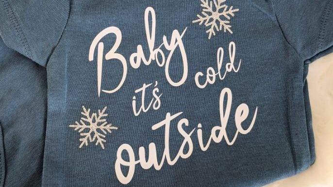 Baby it's cold Outside Onesie/toddler shirt