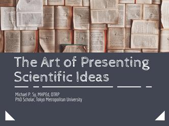 The Art of Presenting Scientific Ideas
