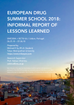 European Drug Summer School 2018 Informal Report on Lessons Learned