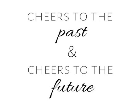 Cheers to the Past & Cheers to the Future 🥂