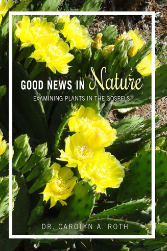 Good News in Nature: Examining Plants in the Gospels
