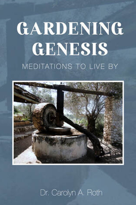 Gardening Genesis: Meditations to Live By